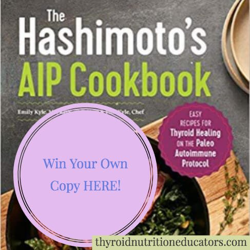 Win Emily Kyle's The Hashimoto's AIP Cookbook: Easy Recipes for Thyroid Healing on the Paleo Autoimmune Protocol Cookbook | Thyroid Nutrition Educators