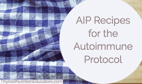 AIP Recipes & Meal Ideas On Blue Checkered Napkin and Wooden Cutting Board | Thyroid Nutrition Educators