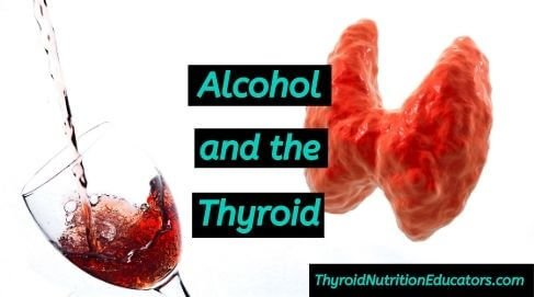 "Wine Glass with a thyroid and the words ""Alcohol and the Thyroid"" in green letters against a black background 